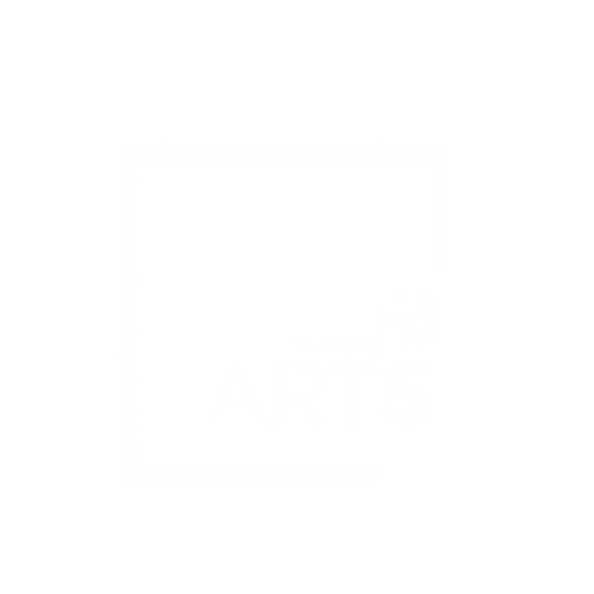 Wits School of Arts – University of the Witwatersrand