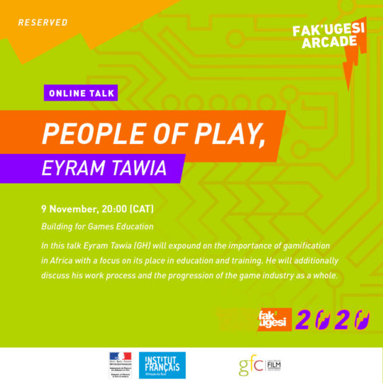 PEOPLE OF PLAY, EYRAM TAWIA:  Building for Games Education