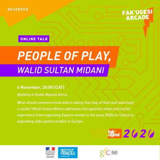 PEOPLE OF PLAY, WALID SULTAN MIDANI: Building A Studio Beyond Africa